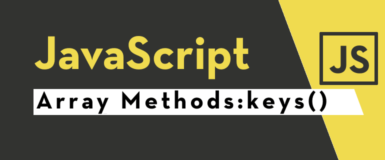 JavaScript Array keys() Method Kullanımı