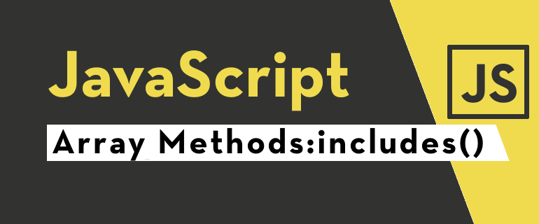 JavaScript Array includes() Method - String includes() Method Kullanımı